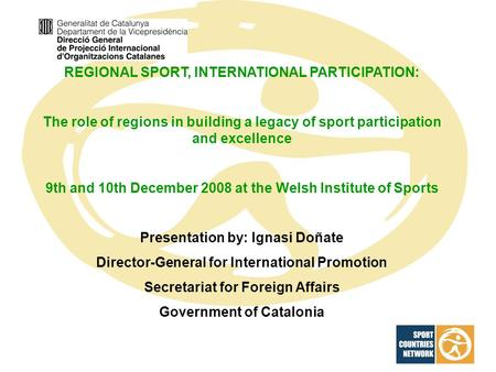 REGIONAL SPORT, INTERNATIONAL PARTICIPATION: The role of regions in building a legacy of sport participation and excellence 9th and 10th December 2008.
