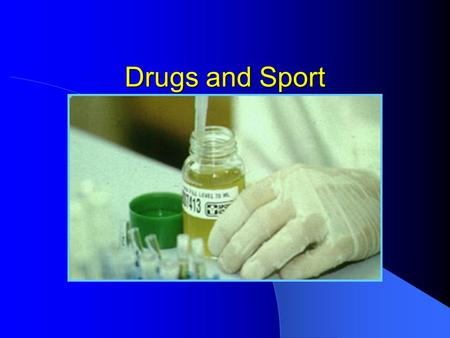 Drugs and Sport.