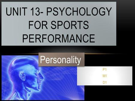 Unit 13- Psychology for sports Performance
