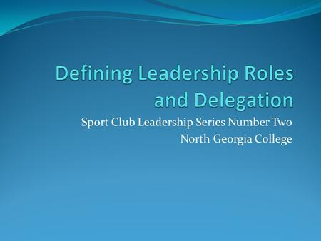 Sport Club Leadership Series Number Two North Georgia College.