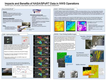 Mission: Apply NASA measurement systems and unique Earth science research to improve the accuracy of short-term (0-24 hr) weather prediction at the regional.