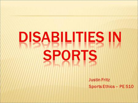 Justin Fritz Sports Ethics – PE 510. Public Law 94-142 - Education of All Handicapped Children Act – 1975 All public schools accepting federal $ must.