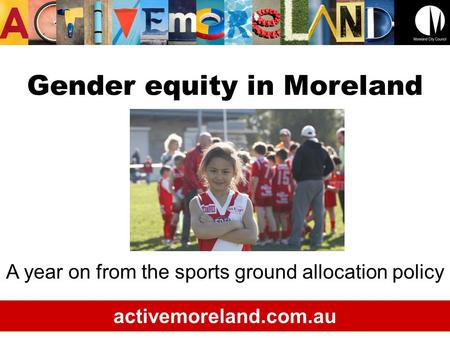 Gender equity in Moreland A year on from the sports ground allocation policy activemoreland.com.au.
