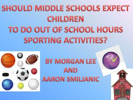 SHOULD MIDDLE SCHOOLS EXPECT CHILDREN