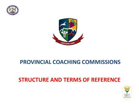PROVINCIAL COACHING COMMISSIONS STRUCTURE AND TERMS OF REFERENCE.