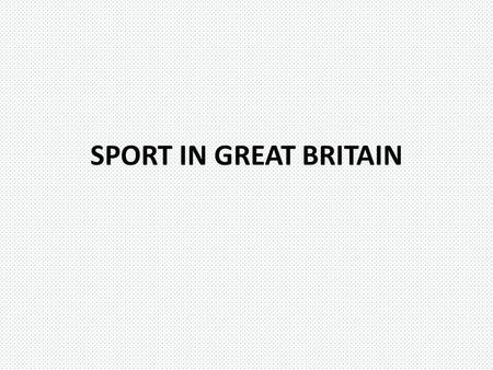 SPORT IN GREAT BRITAIN.