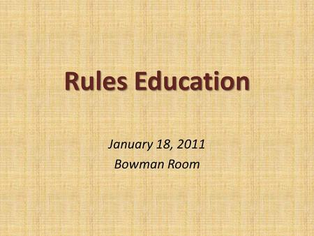 Rules Education January 18, 2011 Bowman Room. Bylaw 13.11 Tryout Legislation.