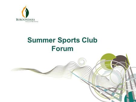 Summer Sports Club Forum. Welcome Agenda Guests Format Introduction.