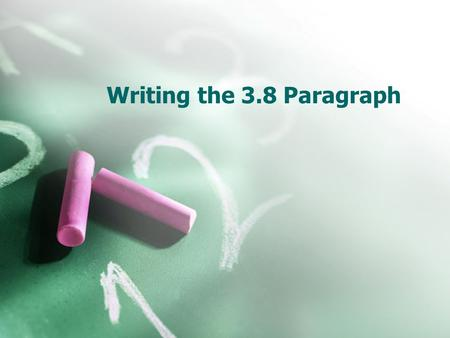 Writing the 3.8 Paragraph.