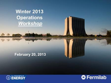 Winter 2013 Operations Workshop February 20, 2013.