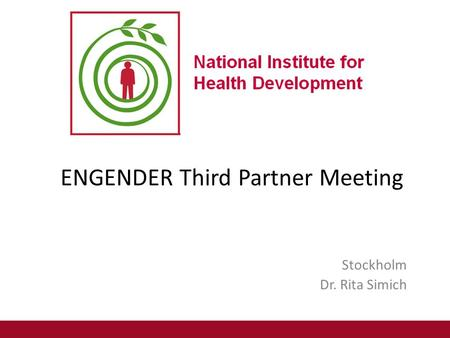 ENGENDER Third Partner Meeting Stockholm Dr. Rita Simich.