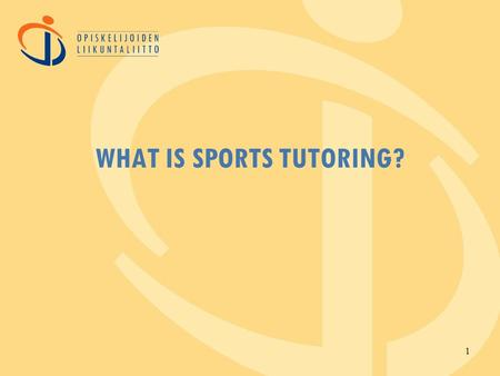 WHAT IS SPORTS TUTORING? 1. www.oll.fi AGENDA Why sports? Why tutoring? 2.