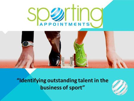 Identifying outstanding talent in the business of sport.