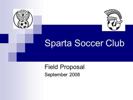 Sparta Soccer Club Field Proposal September 2008.