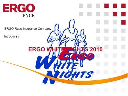 ERGO Russ Insurance Company ERGO WHITE NIGHTS2010 Introduces.