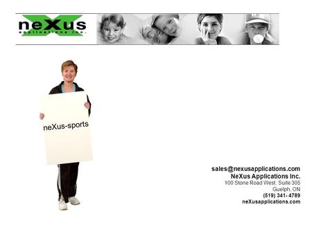 NeXus Applications Inc. 100 Stone Road West, Suite 305 Guelph, ON (519) 341- 4789 neXusapplications.com neXus-sports.