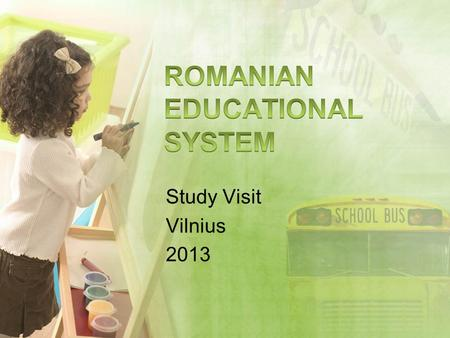 Study Visit Vilnius 2013. Law of Education Adopted in 2011 Public institutions (most of them) Private institutions Religious institutions (existing near.