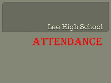 Attendance. Parents/Guardians are asked to call the school to report when students are absent. Students who have been absent must also bring a written,
