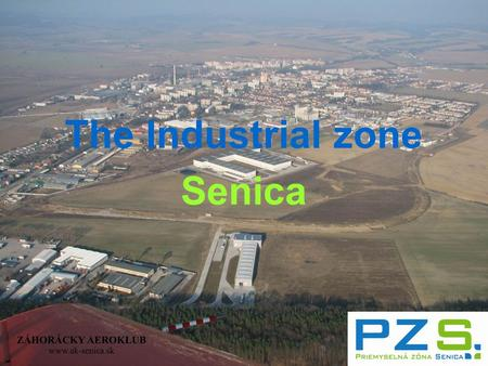 The Industrial zone Senica. Paneuropean corridors.