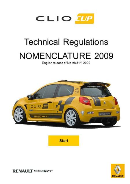 Technical Regulations NOMENCLATURE 2009 English release of March 31 st, 2009 Start.