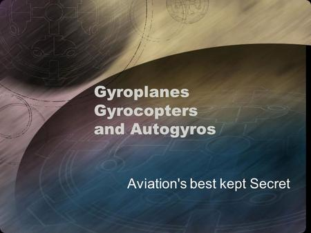 Gyroplanes Gyrocopters and Autogyros Aviation's best kept Secret.