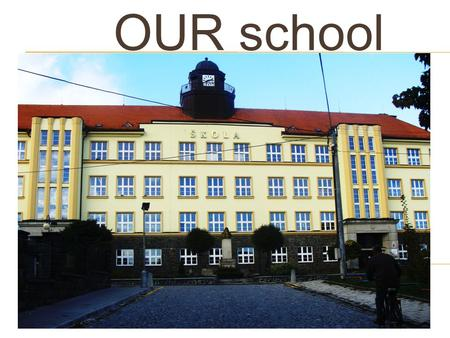 OUR school. Our school was built in 1931 – 1932.. There are a school gym, sports hall,outdoor sports field, fitness centre and many other places. There.