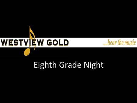 Eighth Grade Night. Previously on Eighth Grade Night Marching Band- Competitive and Non – Non-Competitive- Just Football Games – Competitive- One rehearsal.
