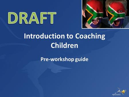Introduction to Coaching Children Pre-workshop guide.