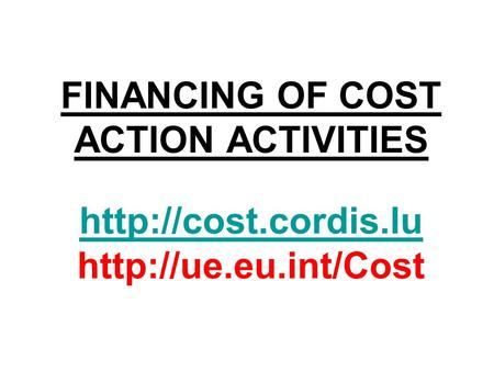 FINANCING OF COST ACTION ACTIVITIES