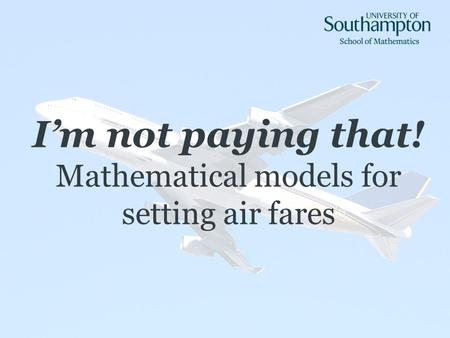 Im not paying that! Mathematical models for setting air fares.