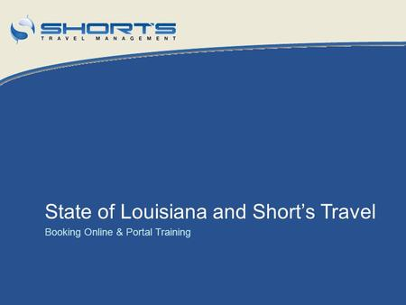 State of Louisiana and Short's Travel