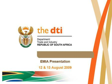 EMIA Presentation 12 & 13 August 2009. CONTENT Definition of EMIA EMIA Structure EMIA Offerings (Products) EMIA Financial Support EMIA Qualifying Criteria.
