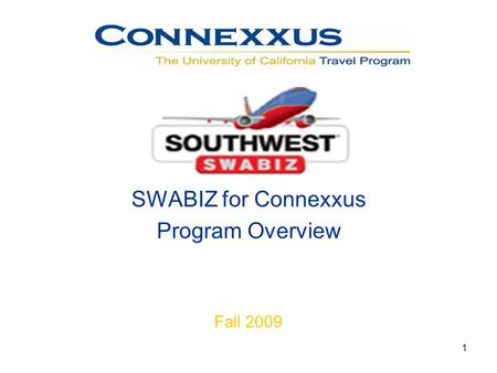 1 n SWABIZ for Connexxus Program Overview Fall 2009.