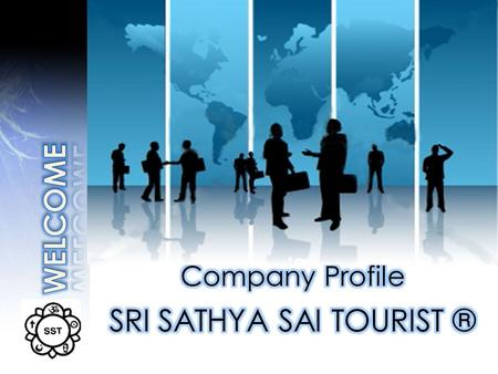 ABOUT US SRI SATHYA SAI TOURISTS (R) or more known as SST was established <strong>in</strong> 1968 by LATE SRI. NARAYANA BHATTA, B.A., L.L.B. (HON) a leading advocate.