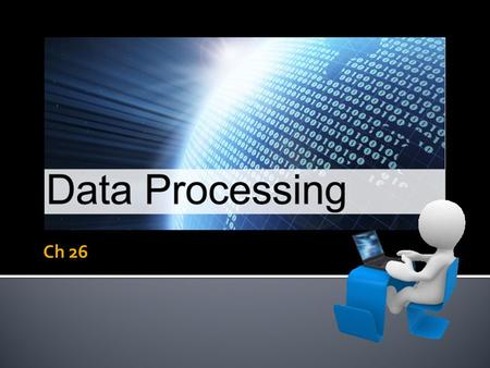 Ch 26. You should understand the differences between batch processing, online processing and real-time processing, including: Billing systems Booking.