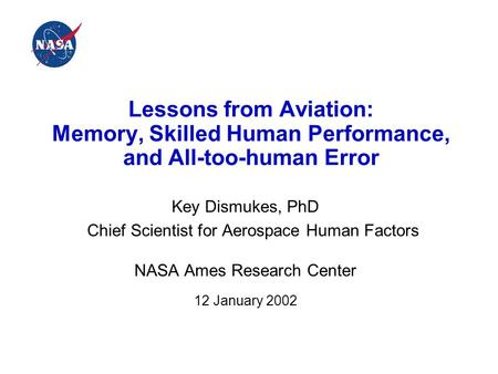Key Dismukes, PhD Chief Scientist for Aerospace Human Factors