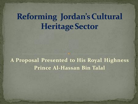 A Proposal Presented to His Royal Highness Prince Al-Hassan Bin Talal.