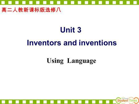 Unit 3 Inventors and inventions Using Language the tin foil phonograph ( ) How many inventors do you know?