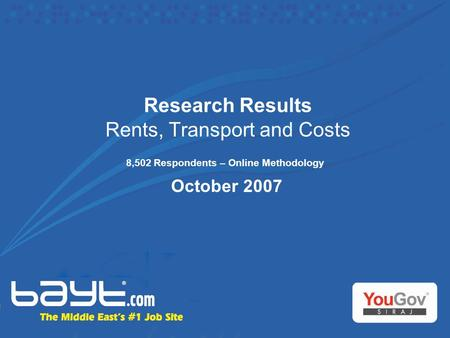 Research Results Rents, Transport and Costs 8,502 Respondents – Online Methodology October 2007.