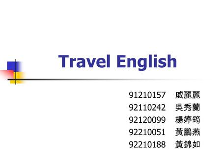 Travel English 91210157 92110242 92120099 92210051 92210188.
