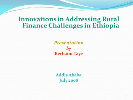 Innovations in Addressing Rural Finance Challenges in Ethiopia