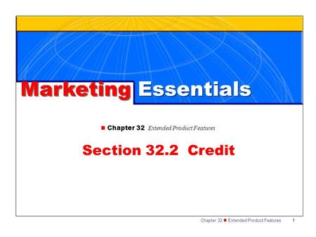 Chapter 32 Extended Product Features 1 Marketing Essentials Chapter 32 Extended Product Features Section 32.2 Credit.