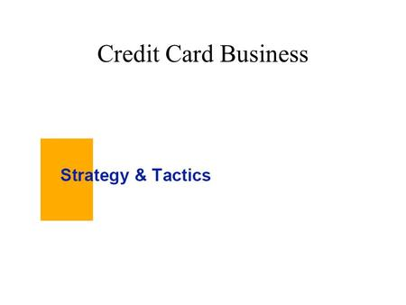 Credit Card Business. Where Do Cards Fit? Consumer Banking Needs.