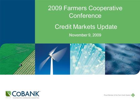 2009 Farmers Cooperative Conference Credit Markets Update November 9, 2009.