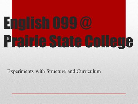 English Prairie State College Experiments with Structure and Curriculum.