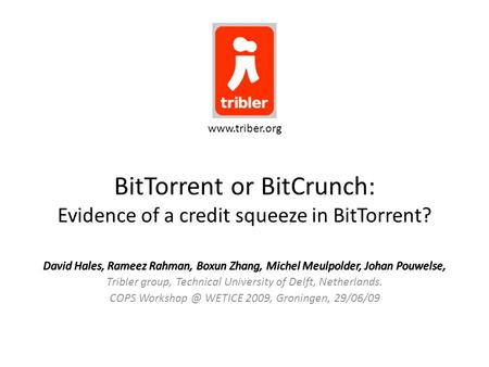 BitTorrent or BitCrunch: Evidence of a credit squeeze in BitTorrent? www.triber.org.