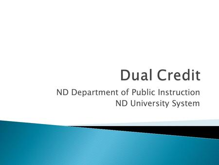 ND Department of Public Instruction ND University System.