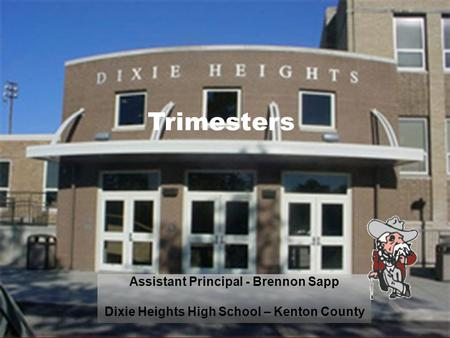 Trimesters Assistant Principal - Brennon Sapp Dixie Heights High School – Kenton County.