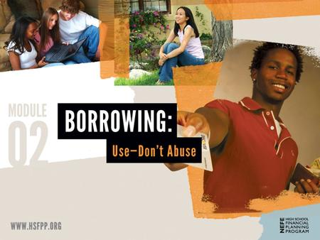 Credit Rating TODAY YOU WILL... START DOWN THE PATH TO BUILD A REPUTATION AS A RESPONSIBLE BORROWER. 1 (C)2012 National Endowment for Financial Education.