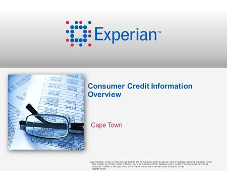 ©2012 Experian Limited. All rights reserved. Experian and the marks used herein are service marks or registered trademarks of Experian Limited. Other products.